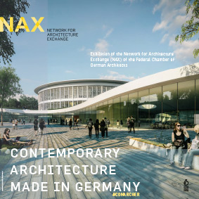"""NAX-Ausstellung """"Contemporary Architecture. Made in Germany"""""""